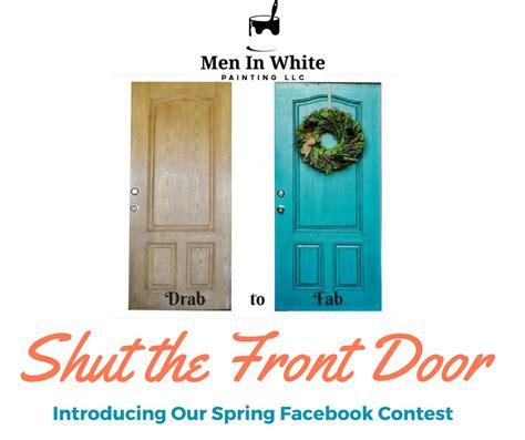 Shut The Front Door Commercial Shut The Front Door Contest In White Painting