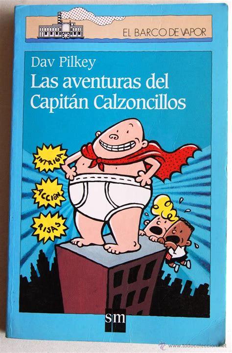 las aventuras del capitan las aventuras del capit 225 n calzoncillos de dar comprar libros de cuentos en todocoleccion