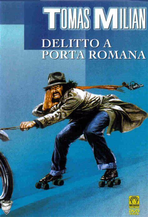tomas milian delitto a porta romana delitto a porta romana 1980 mymovies it