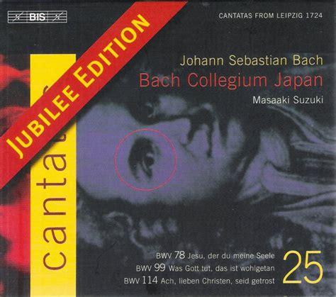 Bach Cantatas Suzuki Masaaki Suzuki Bach Collegium Japan Cantatas Volume 25