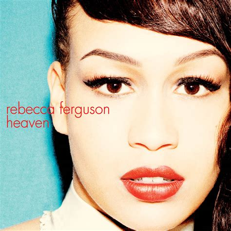 rebecca ferguson can she really sing just gadgetgirl there can be no understanding between