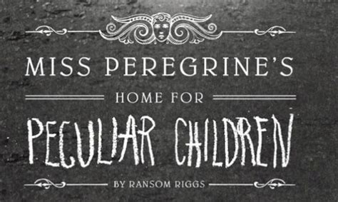 miss peregrine s home for peculiar children miss