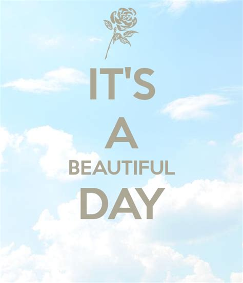 beautiful images for day it s a beautiful day poster smileeee keep calm o matic