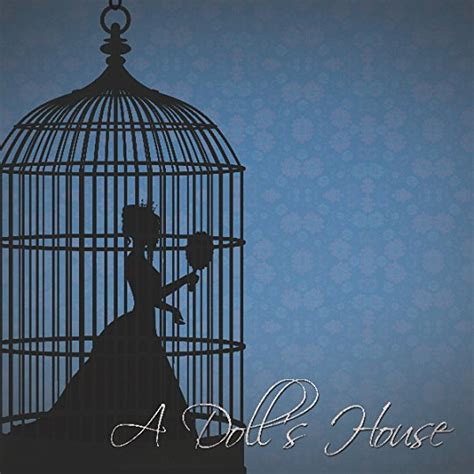 Ibsen A Doll S House by A Doll S House By Henrik Ibsen
