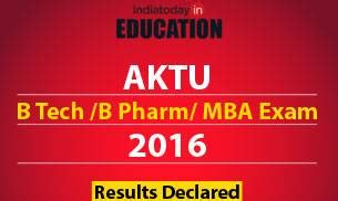 Mba Results 2016 by Aktu B Tech B Pharm Mba Results 2016 Declared At Aktu Ac