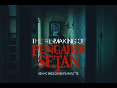 film pengabdi setan full movie hd behind the scene film pengabdi setan tayang 28 september