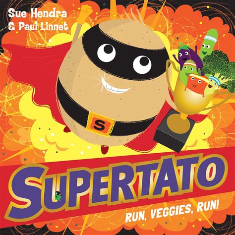 supertato run veggies run supertato run veggies run book by sue hendra official publisher page simon schuster au
