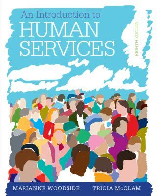 an introduction to human services books an introduction to human services book only 8th edition
