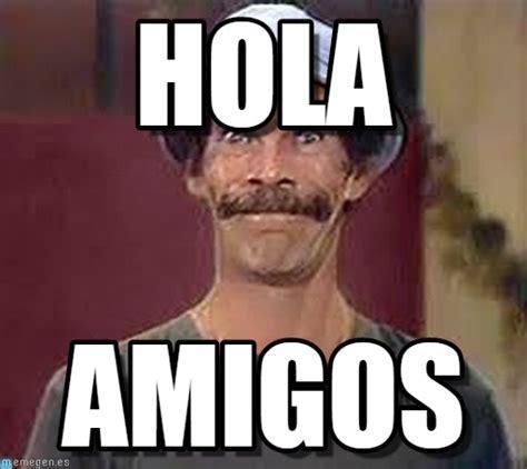 Meme De Hola - hola don ramon feliz meme en memegen