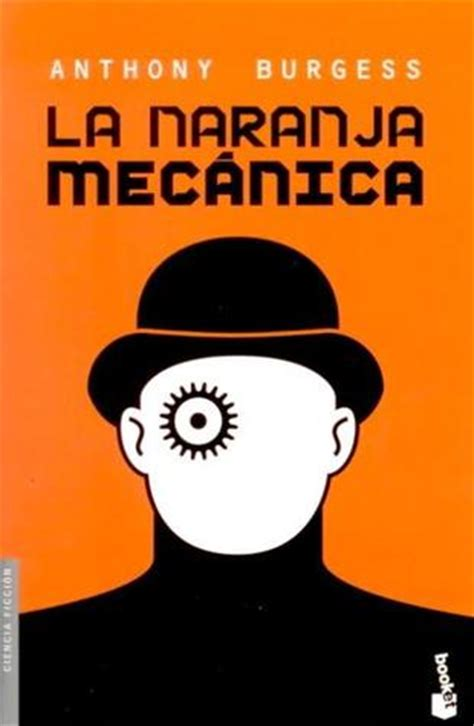 libro a clockwork orange restored daniel aguascalientes ags mexico s review of la naranja mec 225 nica