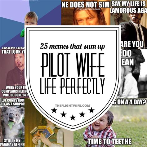 Meme Wife - 25 memes that sum up pilot wife life perfectly the