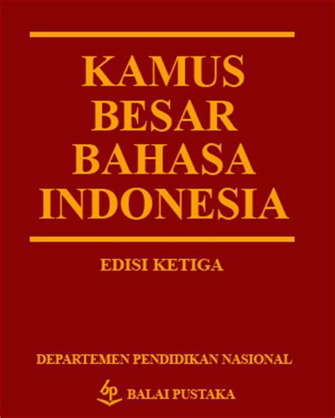 Kamus Besar Bahasa Indonesia Kbbi Hardcofer sastra33 kamus besar bahasa indonesia pdf