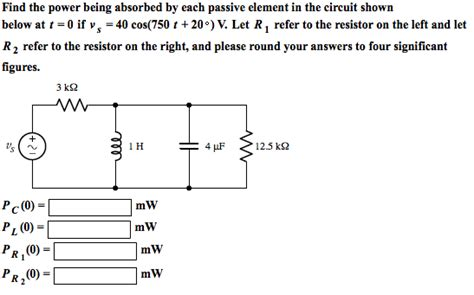 integrated circuit passive element find the power being absorbed by each passive elem chegg