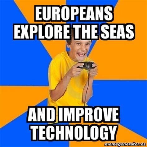 Kid Gamer Meme - meme annoying gamer kid europeans explore the seas and improve technology 20795927