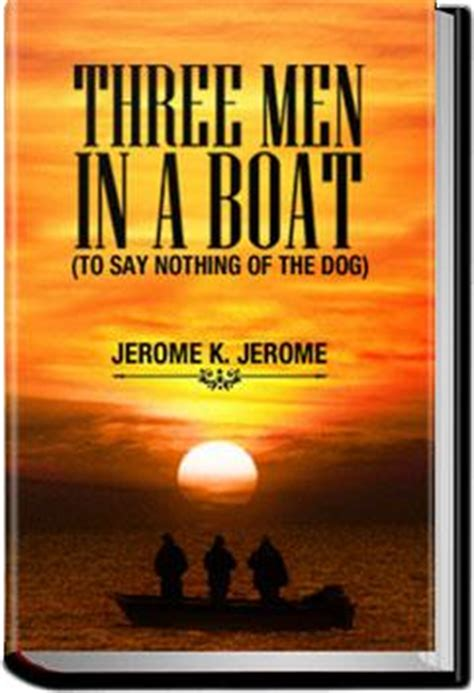 say nothing a novel books three in a boat jerome k jerome audiobook and
