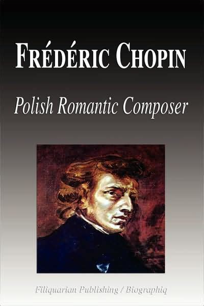 chopin biography movie frederic chopin polish romantic composer biography by