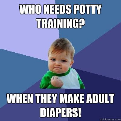 Adult Diaper Meme - stop hooking up your children before they are old enough