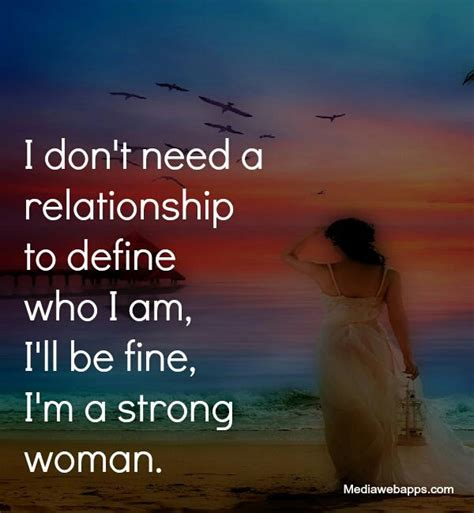 i m a strong woman quotes and sayings i dont need a woman quotes quotesgram