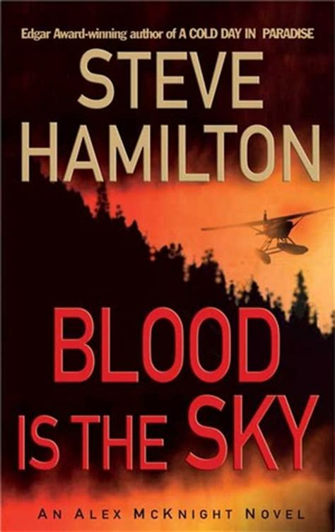 in the blood books blood is the sky alex mcknight 5 by steve hamilton