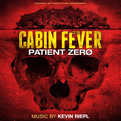 Cabin Fever 2 Soundtrack by Cabin Fever Patient Zero Original Motion Picture