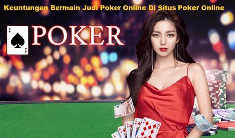 keuntungan bermain judi poker   situs poker  naruto