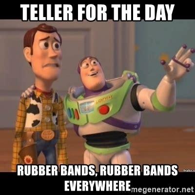 Buzz Lightyear Everywhere Meme Generator - teller for the day rubber bands rubber bands everywhere