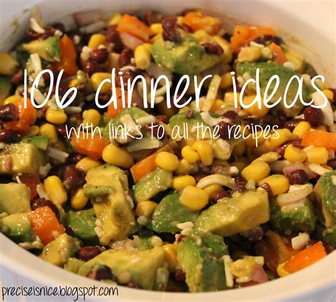 dinner ideas precise is 106 dinner ideas