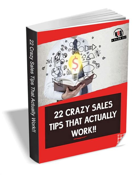 10 Wacky Tips That Actually Work by 22 Sales Tips That Actually Work Ebook Software