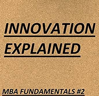 Innovation Mba by Business Innovation Explained Mba Fundamentals Things