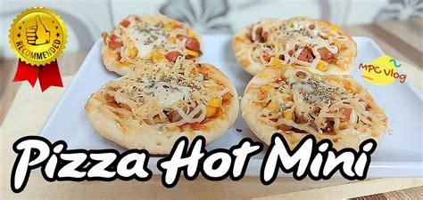 resep  membuat pizza hot mini  enak lembut cocok
