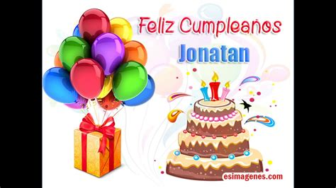 Imagenes Feliz Cumpleaños Jonathan | feliz cumplea 209 os jonathan youtube