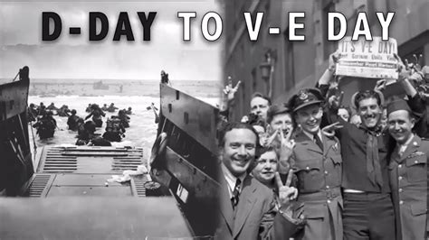 from d day to v e day timeline from d day to victory in europe day youtube