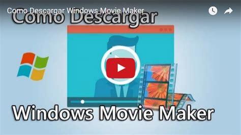 descargar tutorial de windows movie maker gratis windows movie maker descargar editor gratis
