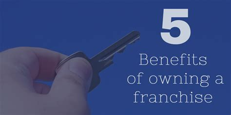 benefits of owning a 5 benefits of owning a franchise acuity business