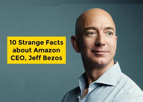 amazon ceo 10 strange facts about amazon ceo jeff bezos