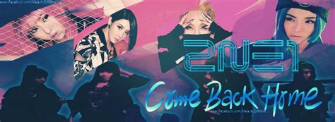 2ne1 come back home by ddloveeditions on deviantart