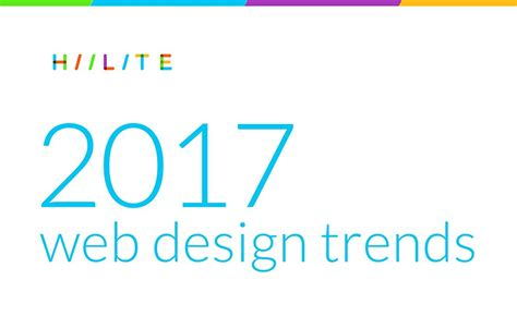 2017 website design trends top website design trends 2017 hiilite web design