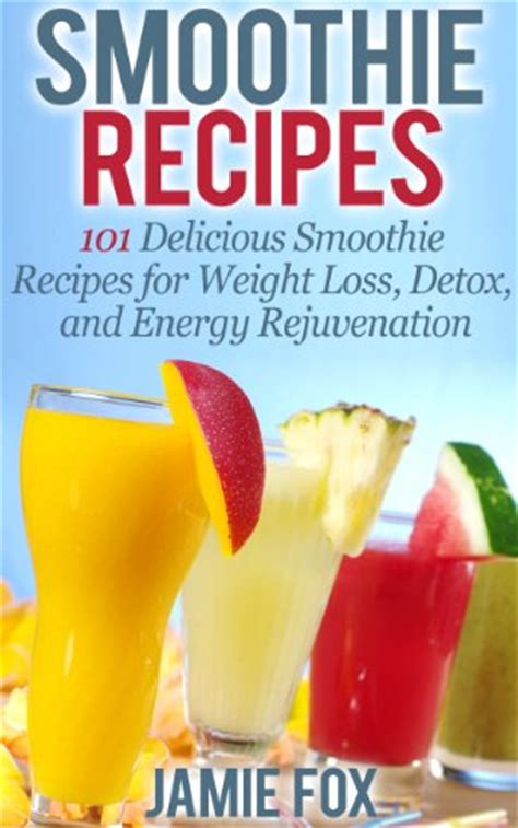 Best Detox Smoothie Book by Smoothie Recipes 101 Delicious Smoothie Recipes Healthy