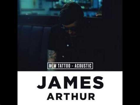 new tattoo james arthur chords james arthur new tattoo acoustic hq audio new song