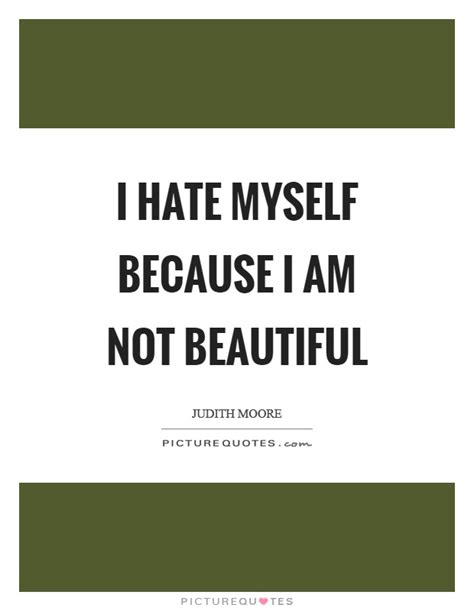 Because Is Not Pretty by I Myself Quotes Sayings I Myself Picture Quotes