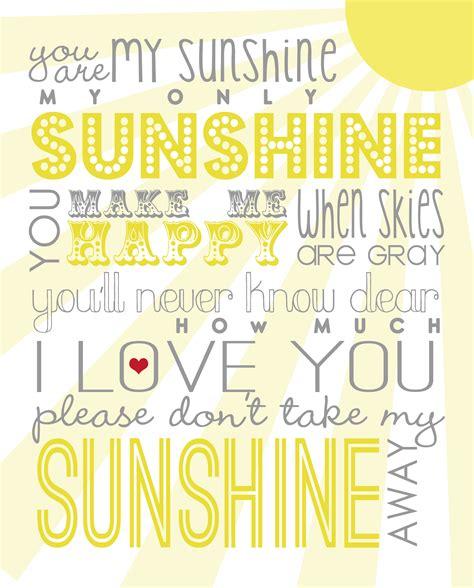 full version you are my sunshine you are my sunshine free printable designer blogs idolza