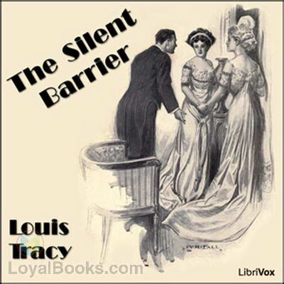 The Silent Barrier by The Silent Barrier By Louis Tracy Free At Loyal Books