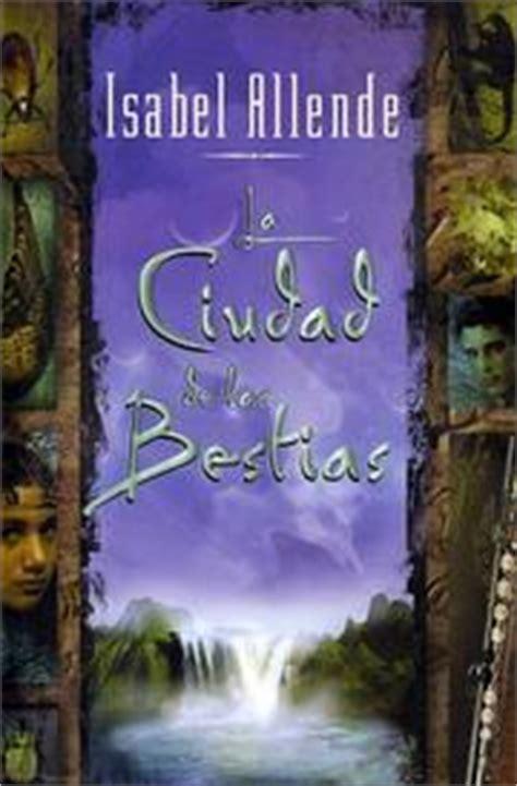 ciudad de las bestias la ciudad de las bestias 2002 edition open library
