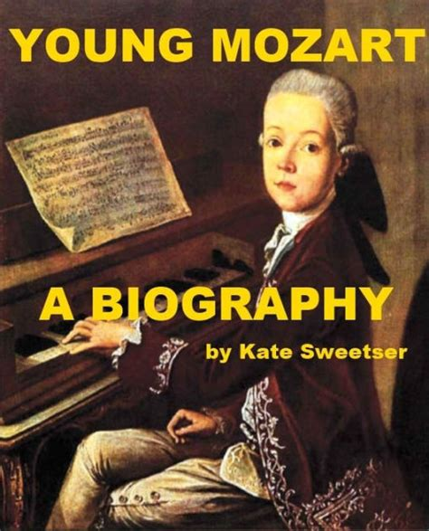 biography for mozart young mozart a biography by kate sweetser nook book