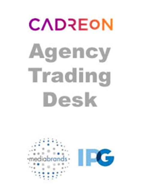 Ipg Trading Desk mediabrands vp brunick discusses agency trading desk cadreon s performance sees momentum