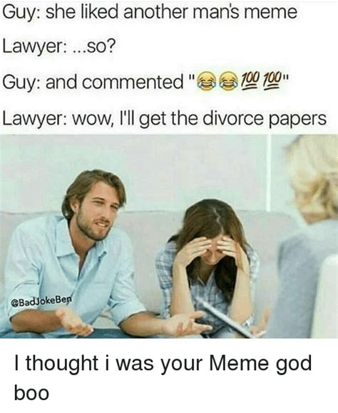 I Thought Attorneys And Lawyers Were The Same Guess I Was Wrong by She Liked Another S Meme Lawyer So 100 100