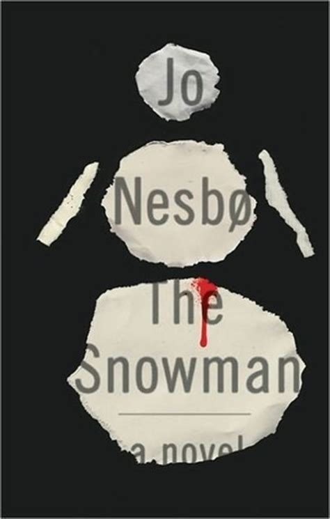 libro the snowman harry hole the snowman harry hole 7 by jo nesb 248 reviews discussion bookclubs lists