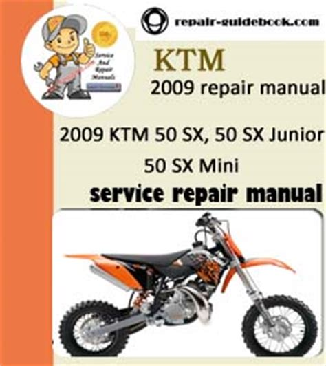 Ktm 50 Service Manual 2009 Ktm 50 Sx 50 Sx Junior 50 Sx Mini Workshop Service
