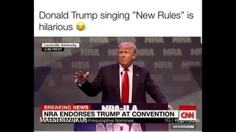 Donald Trump New Rules Dua Lipa   donald trump sing new rules dua lipa youtube