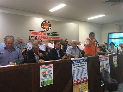 aumento sindicato nacional dos aposentados sindicato nacional dos aposentados realiza assembleia em